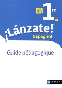 Edouard Clemente et Monique Laffite - Espagnol 1re B1 Lanzate! - Guide pédagogique.