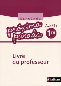 Espagnol 1re Próxima parada A2+/B1 - Livre du professeur.pdf