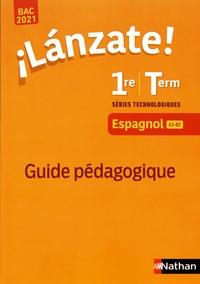 Edouard Clemente et Laurent Vernauzou - Espagnol 1re/Tle séries technologiques A2>B2 Lanzate! - Guide pédagogique.