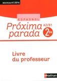 Edouard Clemente - Espagnol 2e A2/B1 Proxima parada - Livre du professeur.