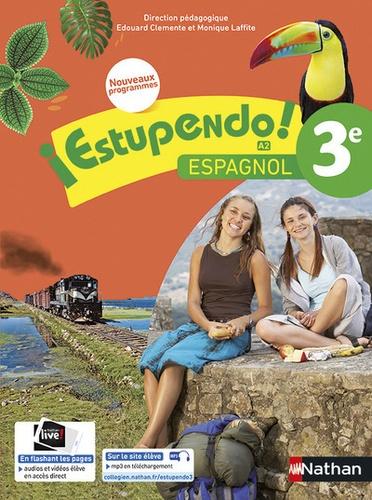 Edouard Clemente et Monique Laffite - Espagnol 3e A2 Estupendo! - Livre de l'élève.