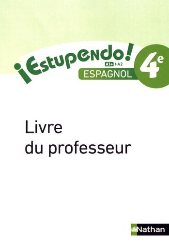 Edouard Clemente et Monique Laffite - Espagnol Estupendo! 4e A1+>A2 - Livre du professeur.