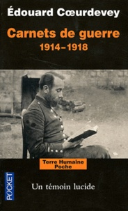 Edouard Coeurdevey - Carnets de guerre 1914-1918 - Un témoin lucide.