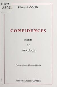 Edouard Colin et Florence Leroy - Confidences - Notes et anecdotes.