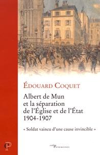 Albert de Mun et la séparation de l'Eglise et de l'Etat 1904-1907-