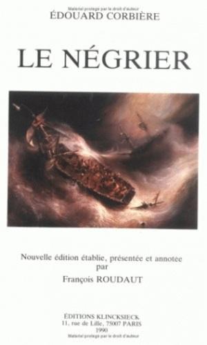 Edouard Corbière - Le Négrier.