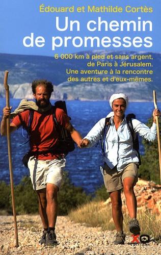 Edouard Cortès et Mathilde Cortès - Un chemin de promesses.