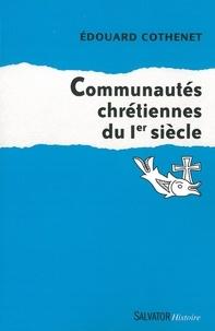 Communautés chrétiennes du Ier siècle - Edouard Cothenet |