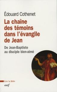 Edouard Cothenet - La chaîne des témoins dans l'évangile de Jean - De Jean-Baptiste au disciple bien-aimé.