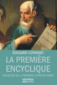 La première encyclique- Actualités de la première lettre de Pierre - Edouard Cothenet  