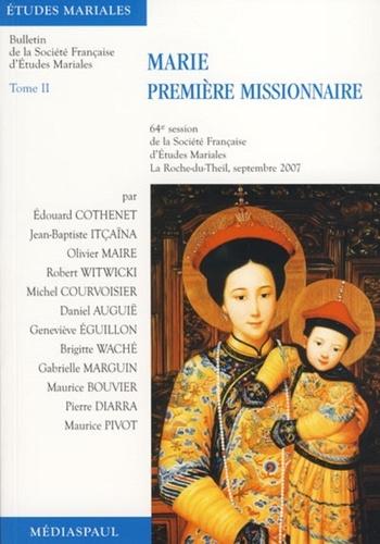 Edouard Cothenet et Jean-Baptiste Itçaïna - Marie première missionnaire - Tome 2.