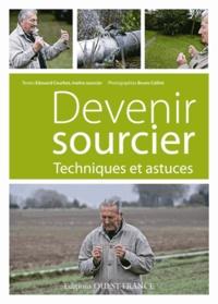 Devenir sourcier- Techniques et astuces - Edouard Courbet |