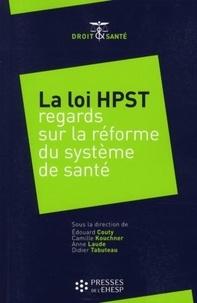 Edouard Couty et Camille Kouchner - La loi HPST - Regards sur la réforme du système de santé.