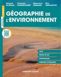 Géographie de l'environnement- Cours, études de cas, entraînements, méthodes commentées - Edouard de Bélizal |