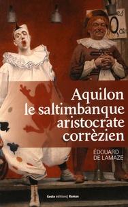 Aquilon, le saltimbanque aristocrate corrézien (1776-1841).pdf