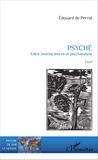 Edouard de Perrot - Psyché - Entre neurosciences et psychanalyse.