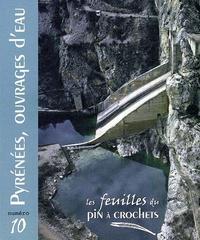 Edouard Decam - Pyrénées, ouvrages d'eau.