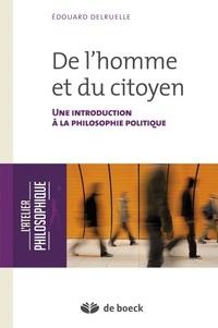 Edouard Delruelle - De l'homme et du citoyen - Une introduction à la philosophie politique.