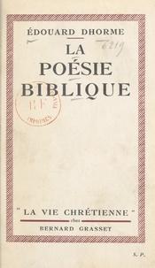 Edouard Dhorme et Maurice Brillant - La poésie biblique - Introduction à la poésie biblique et trente chants de circonstance.