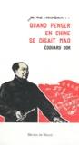 Edouard Dor - Quand penser en Chine se disait Mao.