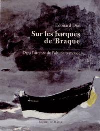 Edouard Dor - Sur les barques de Braque - Dans l'attente de l'ultime traversée.