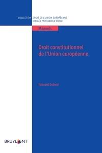 Edouard Dubout - Droit constitutionnel de l'Union européenne.