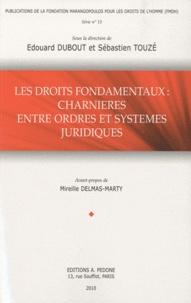 Edouard Dubout et Sébastien Touzé - Les droits fondamentaux : charnières entre ordres et systèmes juridiques.