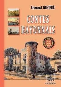 Edouard Ducéré - Contes Bayonnais.