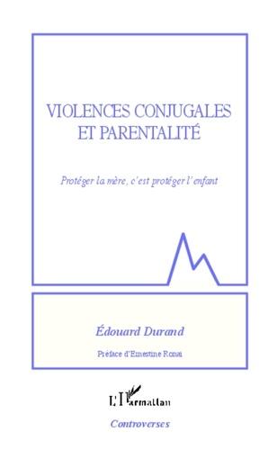 Edouard Durand - Violences conjugales et parentalité - Protéger la mère, c'est protéger l'enfant.