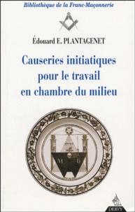 Edouard-E Plantagenet - Causeries initiatiques pour le travail en chambre du milieu.