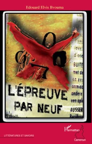 Edouard Elvis Bvouma - L'épreuve par neuf.