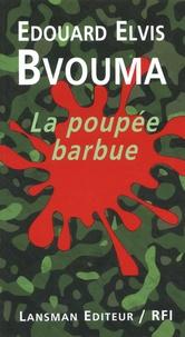 Edouard Elvis Bvouma - La poupée barbue.