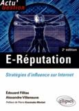 Edouard Fillias et Alexandre Villeneuve - E-Réputation - Stratégies d'influence sur Internet.