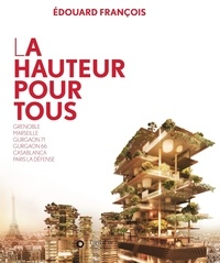 Edouard François - La hauteur pour tous - Grenoble, Marseille, Gurgaon 71, Gurgaon 66, Casablanca, Paris la Défense.