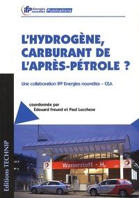 Edouard Freund et Paul Lucchese - L'hydrogène, carburant de l'après-pétrole ?.