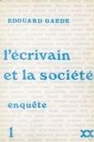 Edouard Gaede - L'écrivain et la société (1) - Enquête.