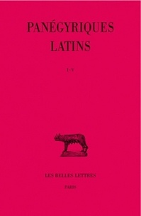Edouard Galletier - Panégyriques latins - Tome 1 ( I-V).