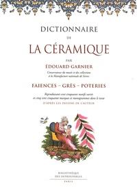 Edouard Garnier - Dictionnaire de la céramique - Faïences, grès, poteries.