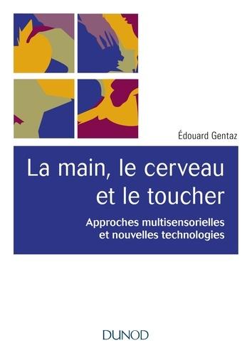 Edouard Gentaz - La main, le cerveau et le toucher - Approches multisensorielles et nouvelles technologies.