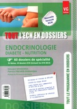 Edouard Ghanassia et Patricia Fischer-Ghanassia - Endocrinologie, diabète, nutrition - 60 dossiers de spécialité.