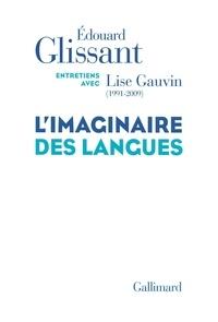 Edouard Glissant et Lise Gauvin - L'imaginaire des langues.