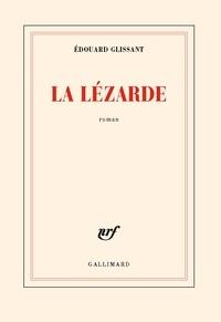 Edouard Glissant - La lézarde.