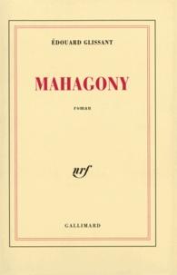 Edouard Glissant - Mahagony.