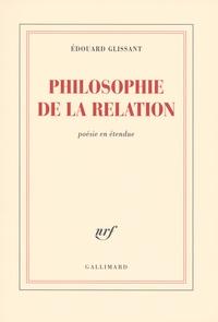Edouard Glissant - Philosophie de la relation - Poésie en étendue.