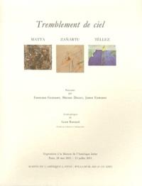 Edouard Glissant et Michel Deguy - Tremblement de ciel - Matta, Zañartu, Téllez.