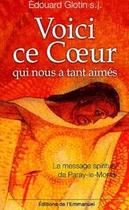 Edouard Glotin - Voici ce Coeur qui nous a tant aimés - Le message spirituel de Paray-le-Monial.