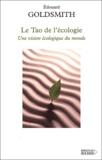 Edouard Goldsmith - Le Tao de l'écologie. - Une vision écologique du monde.