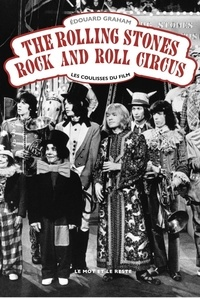 Edouard Graham - The Rolling Stones Rock and Roll Circus - Les coulisses du film.