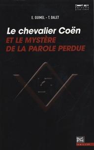 Edouard Guimel - Le chevalier Coën et le mystère de la parole perdue.