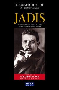 Edouard Herriot - Jadis, d'une guerre à l'autre (1914-1936) - Tome 1, 1914-1934.